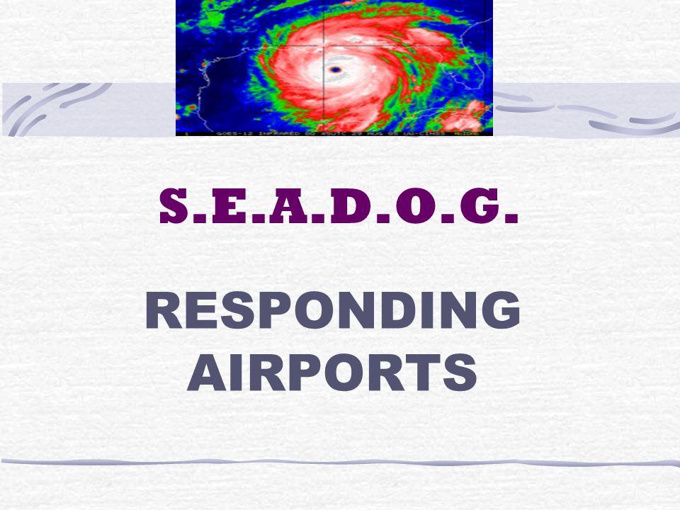 S.E.A.D.O.G. RESPONDING AIRPORTS