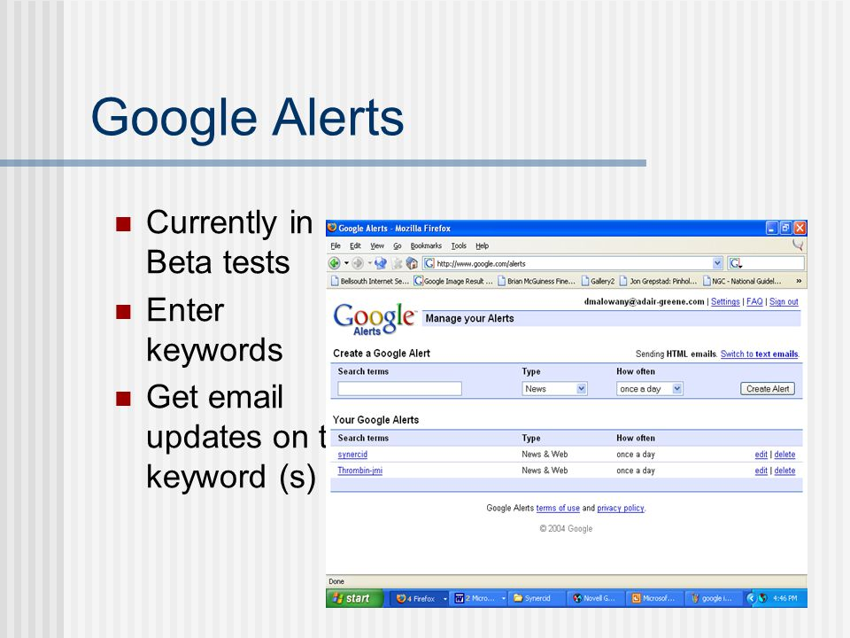 Google Alerts Currently in Beta tests Enter keywords Get email updates on the keyword (s)