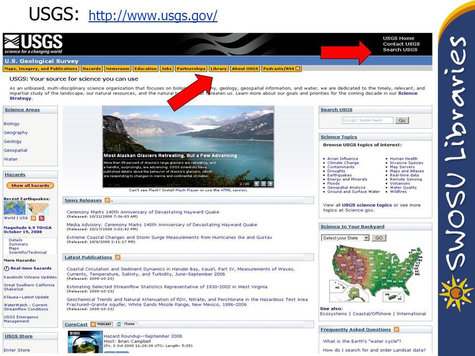 USGS: http://www.usgs.gov/ http://www.usgs.gov/