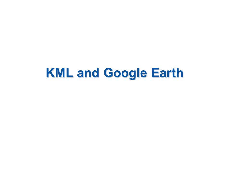 KML and Google Earth