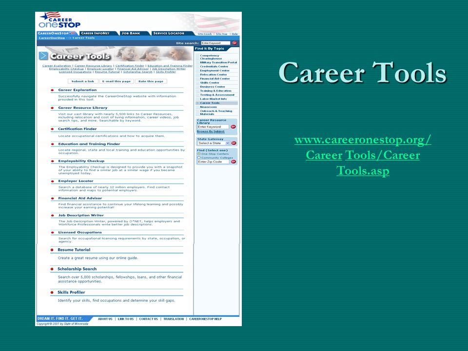 Career Tools www.careeronestop.org/ Careerwww.careeronestop.org/ Career Tools/Career Tools.asp