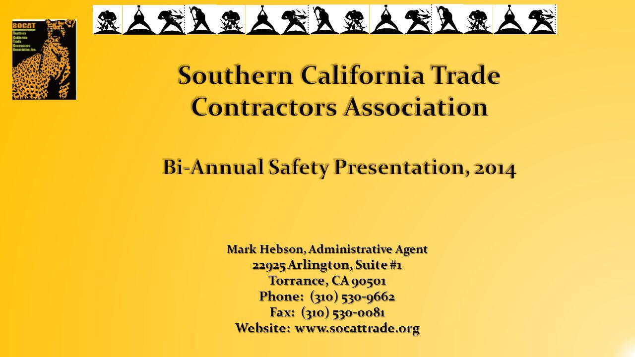 Mark Hebson, Administrative Agent 22925 Arlington, Suite #1 Torrance, CA 90501 Phone: (310) 530-9662 Fax: (310) 530-0081 Website: www.socattrade.org
