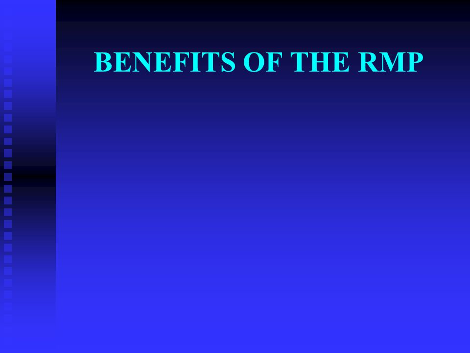 BENEFITS OF THE RMP