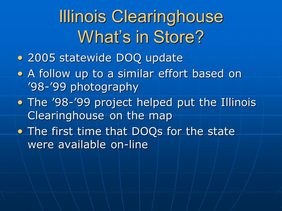 Illinois Clearinghouse What's in Store.