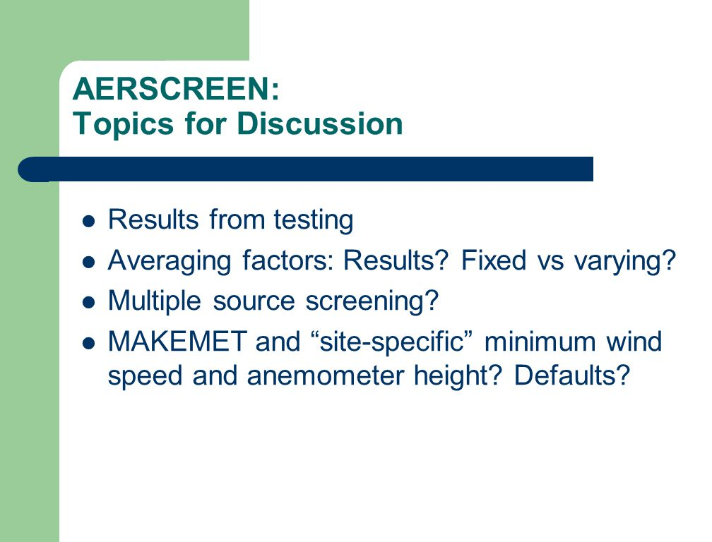 AERSCREEN: Topics for Discussion Results from testing Averaging factors: Results.