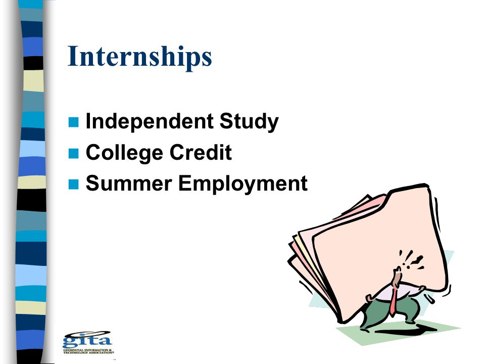 Internships Independent Study College Credit Summer Employment