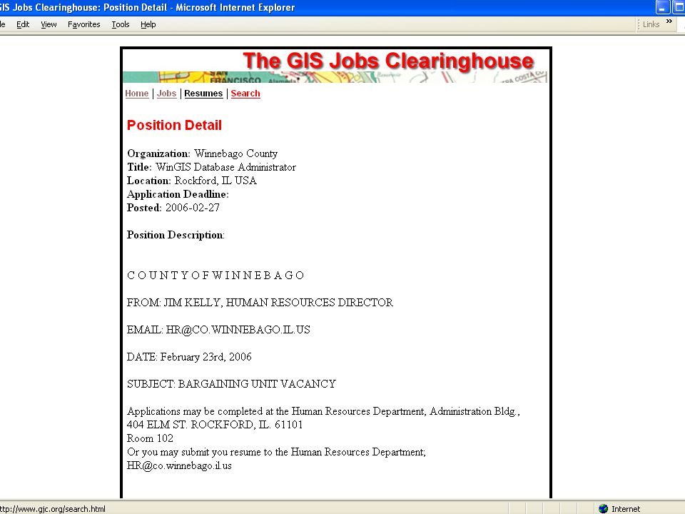Job Postings Internal Company Postings Company Website Relevant Employment Websites –GIS Jobs Clearinghouse (gjc.org) –GISjobs.com & Geojobs.org –GeoCommunity –GIS Café –Monster.com