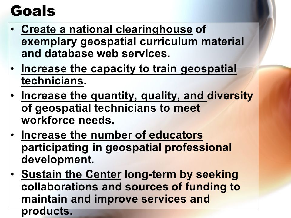 Benefits to Educators National Clearinghouse –Curriculum –Skill Standards –DACUMs –Internship models –Articulation models –Internship job bank –Salary information –Geodata resources (by domain, state, region, etc.)