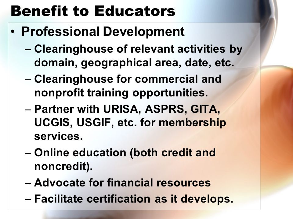 Benefit to Educators Growing your program –Recruitment strategies –Articulation models –Curriculum models and material –Internship models and resources –Industry advisory resources –Grant development –Software licensing –Hardware resources –Project-based learning resources