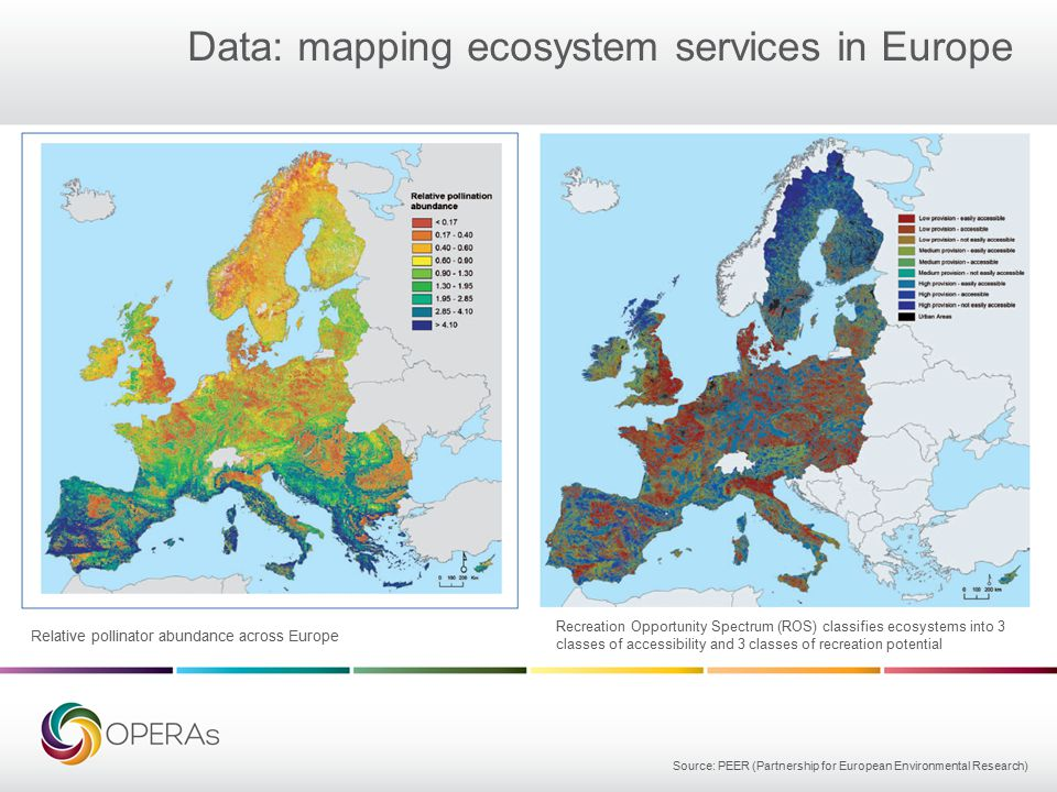 Data: mapping ecosystem services in Europe Relative pollinator abundance across Europe Source: PEER (Partnership for European Environmental Research) Recreation Opportunity Spectrum (ROS) classifies ecosystems into 3 classes of accessibility and 3 classes of recreation potential