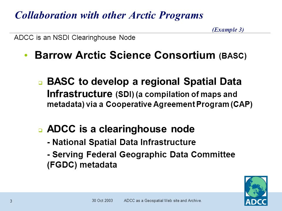 30 Oct 2003 ADCC as a Geospatial Web site and Archive.
