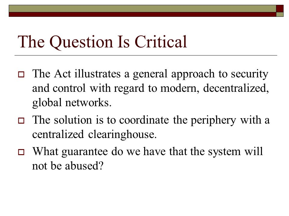  The Act illustrates a general approach to security and control with regard to modern, decentralized, global networks.
