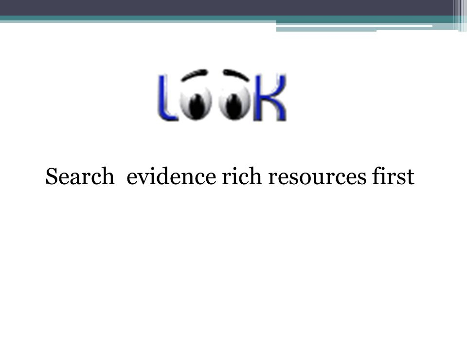 Search evidence rich resources first