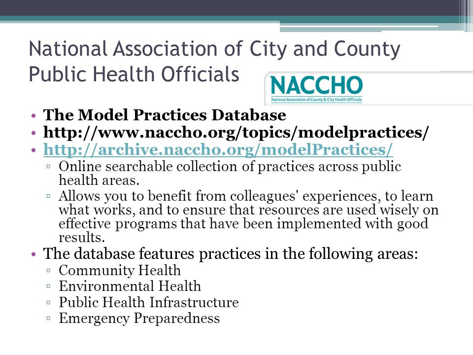 National Association of City and County Public Health Officials The Model Practices Database http://www.naccho.org/topics/modelpractices/ http://archi