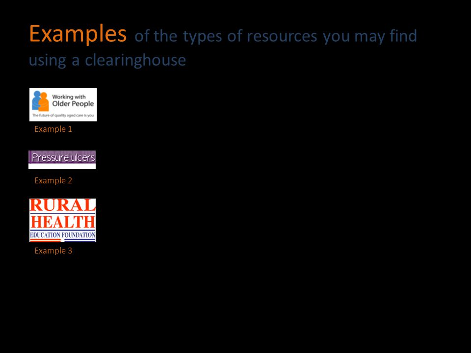 Examples of the types of resources you may find using a clearinghouse Example 1 Example 3 Example 2