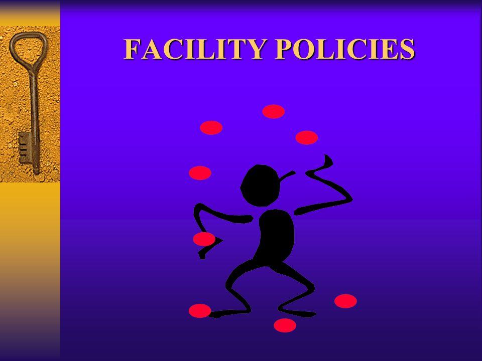 FACILITY POLICIES