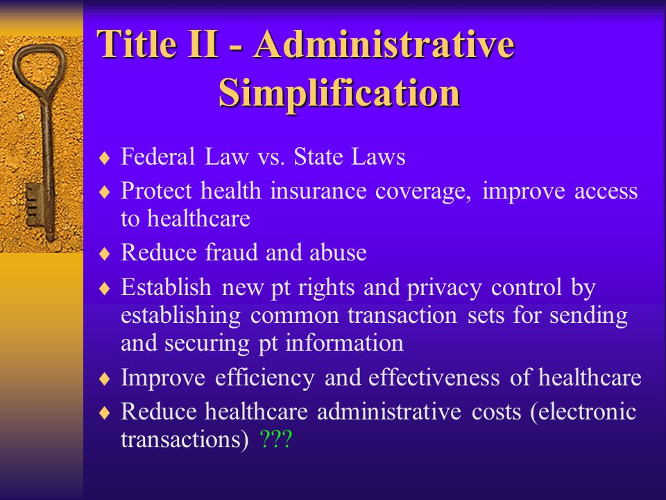 Title II - Administrative Simplification  Federal Law vs.