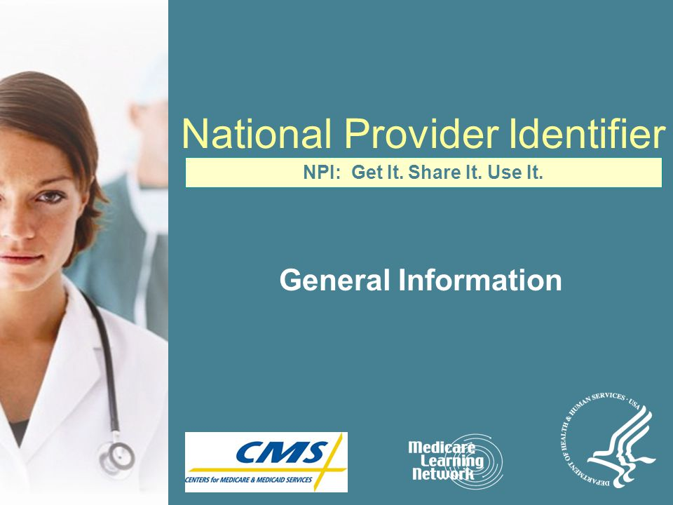32 Other Questions? Getting an NPI is free – not having one can be costly.