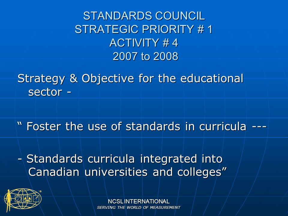 NCSL INTERNATIONAL SERVING THE WORLD OF MEASUREMENT #10: Collaboration Activities: Activities: We are partnering with:We are partnering with: MSC SessionMSC Session Who else?Who else.