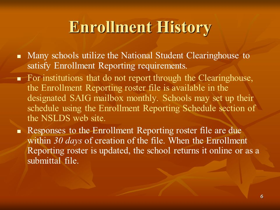 7 Enrollment History Most recent enrollment status only