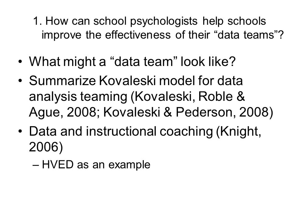 2.How can school psychologists help teams more efficiently make sense of multiple forms of data.