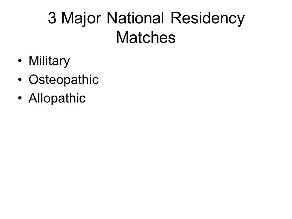 3 Major National Residency Matches Military Osteopathic Allopathic