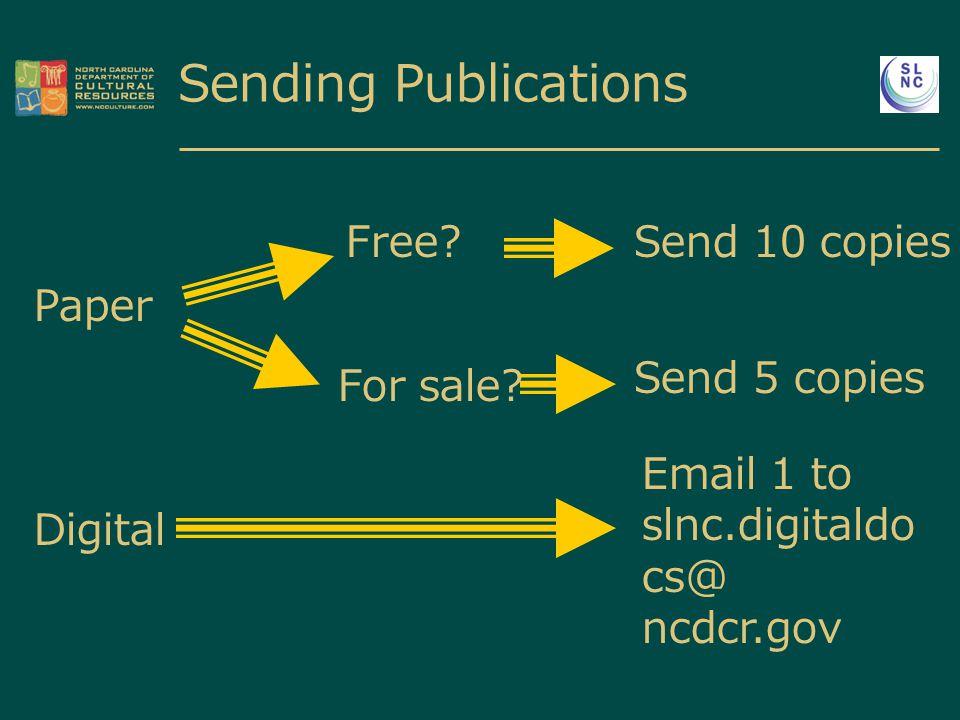 Sending Publications Paper Free Send 10 copies Digital Email 1 to slnc.digitaldo cs@ ncdcr.gov For sale.
