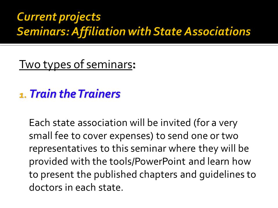 : Two types of seminars: 1.