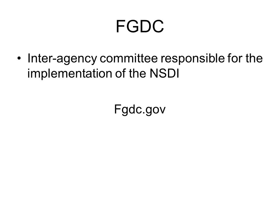 FGDC Inter-agency committee responsible for the implementation of the NSDI Fgdc.gov