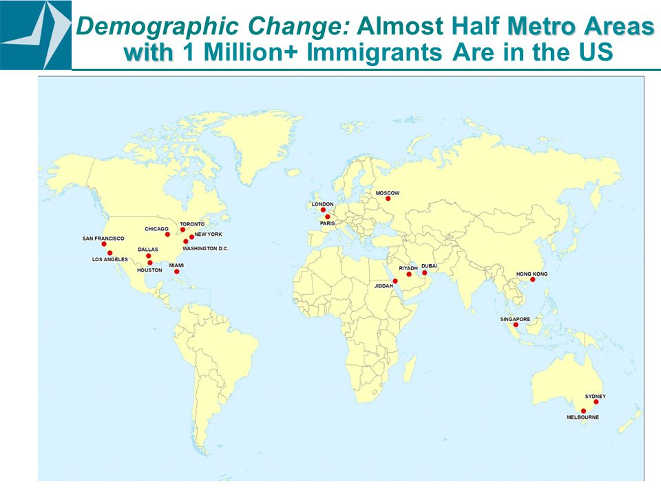 Metro Areas with Demographic Change: Almost Half Metro Areas with 1 Million+ Immigrants Are in the US