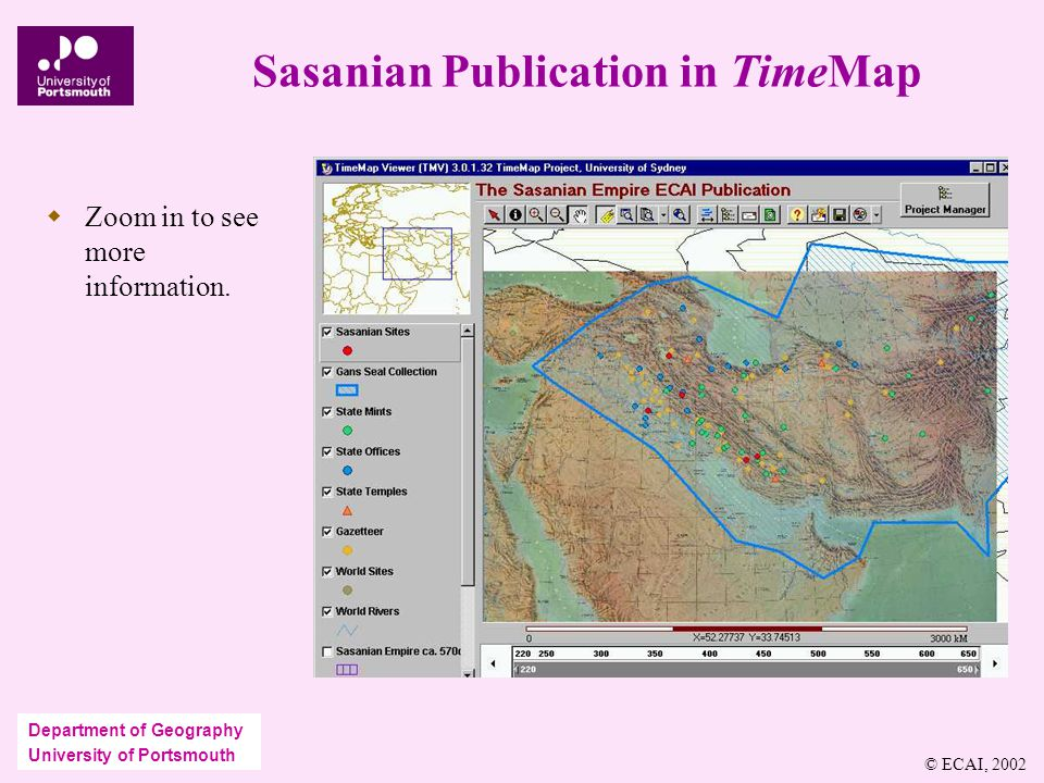 Department of Geography University of Portsmouth Sasanian Publication in TimeMap  Zoom in to see more information.