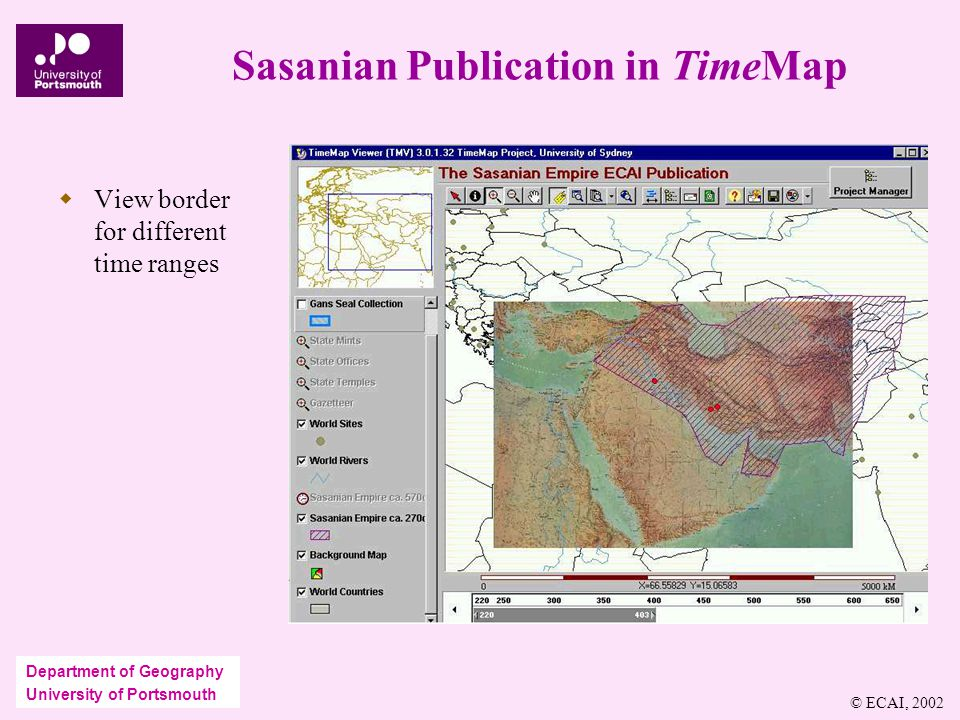 Department of Geography University of Portsmouth Sasanian Publication in TimeMap  View border for different time ranges © ECAI, 2002