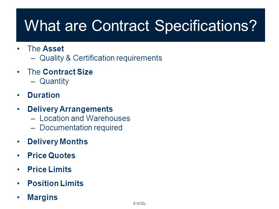 © NCEL What are Contract Specifications.