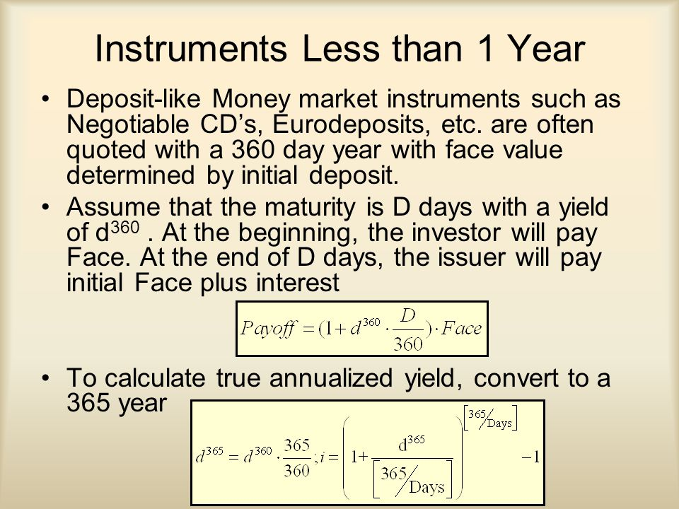 Instruments Less than 1 Year Deposit-like Money market instruments such as Negotiable CD's, Eurodeposits, etc.