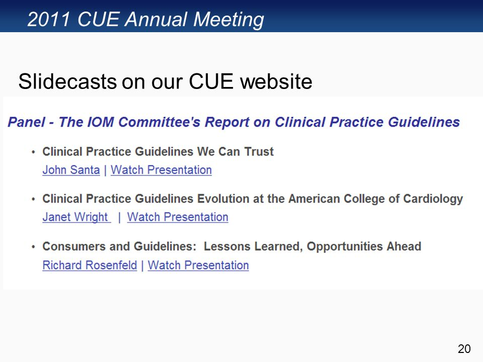 2011 CUE Annual Meeting 20 Slidecasts on our CUE website