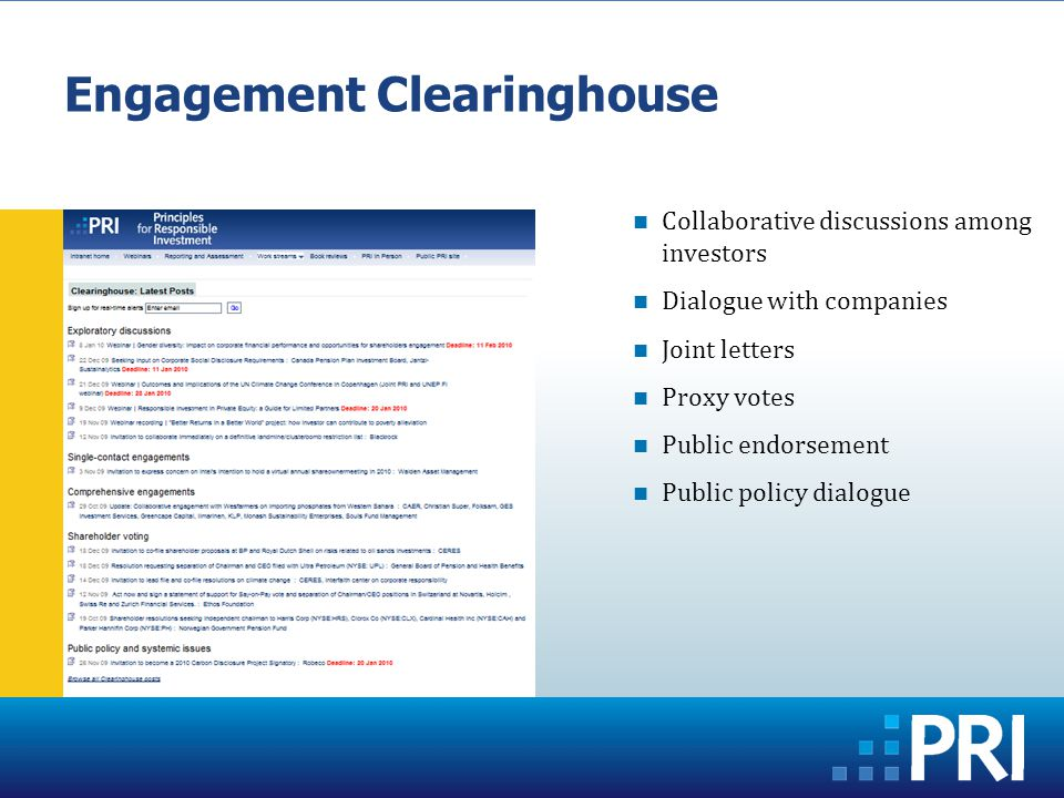 Engagement Clearinghouse Collaborative discussions among investors Dialogue with companies Joint letters Proxy votes Public endorsement Public policy dialogue