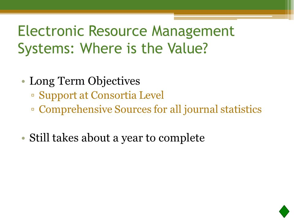 Electronic Resource Management Systems: Where is the Value.