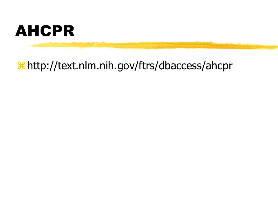 AHCPR zhttp://text.nlm.nih.gov/ftrs/dbaccess/ahcpr