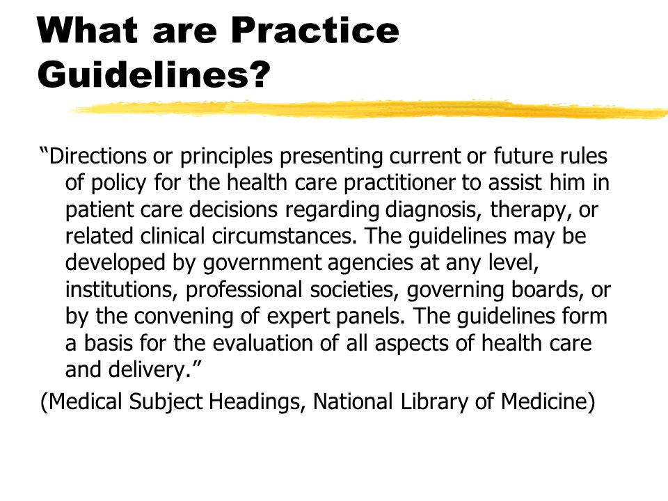 What are Clinical Practice Guidelines.