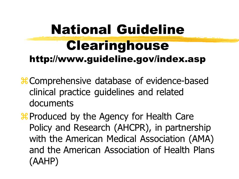 Finding Guidelines in specific journals zSilverPlatter yAnn-Intern-Med and PT=PRACTICE-GUIDELINE zPubMed yAnnals of Internal Medicine[jour] AND (guideline* OR recommendation* OR criteri* OR practice guideline[pt]) zOr go straight to an online journal and use its internal search engine