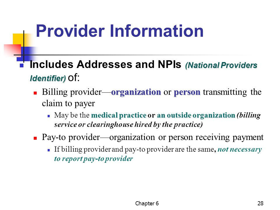 Chapter 628 Provider Information (National Providers Identifier) Includes Addresses and NPIs (National Providers Identifier) of: organization person B