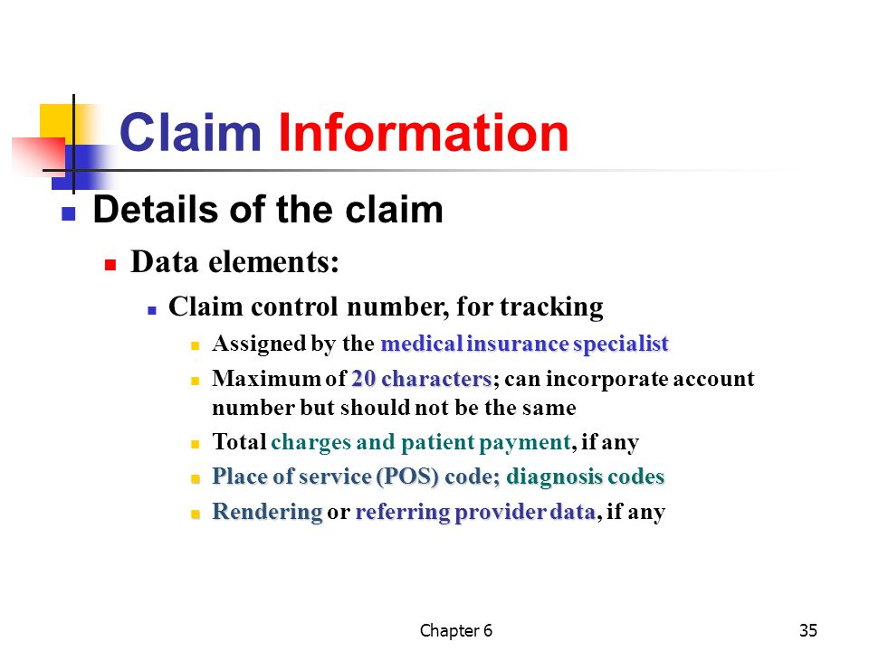 Chapter 635 Claim Information Details of the claim Data elements: Claim control number, for tracking medical insurance specialist Assigned by the medi
