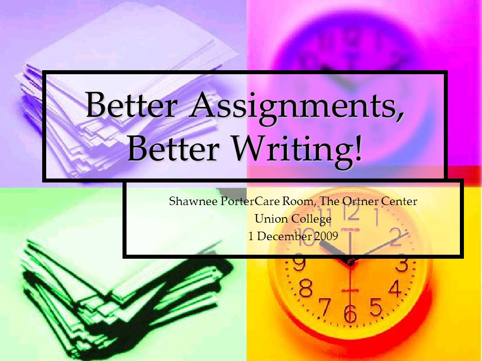 Better Assignments, Better Writing.