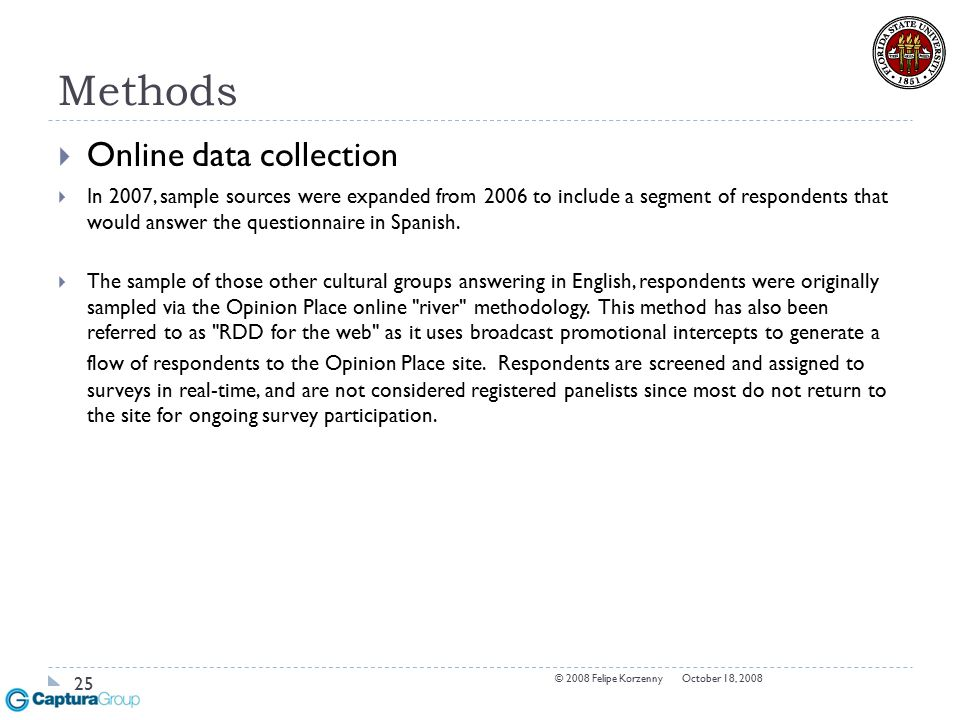 Methods  Online data collection  In 2007, sample sources were expanded from 2006 to include a segment of respondents that would answer the questionn