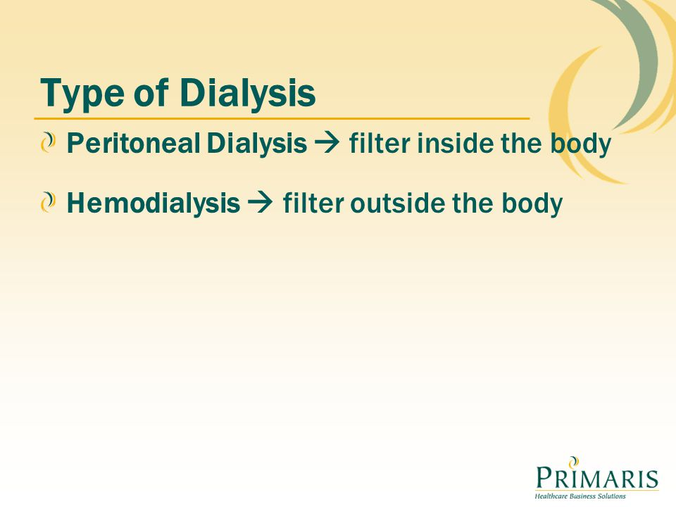 Hemodialysis You will need to have dialysis access placed prior in your arm or neck before starting treatment.