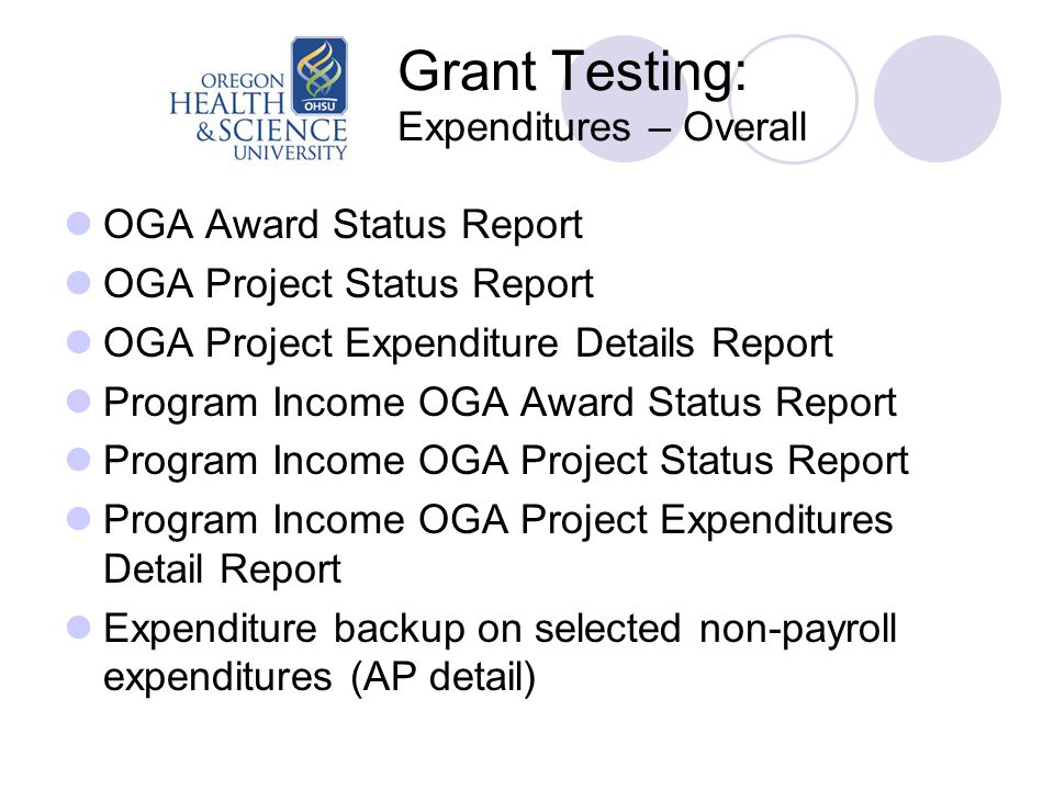 Grant Testing: Expenditures – Overall OGA Award Status Report OGA Project Status Report OGA Project Expenditure Details Report Program Income OGA Awar