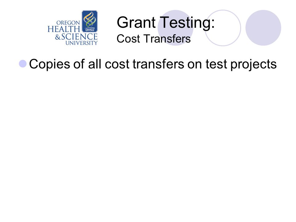 Grant Testing: Cost Transfers Copies of all cost transfers on test projects