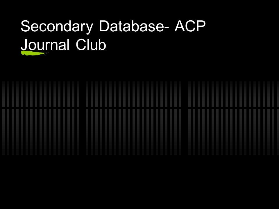 Secondary Database- ACP Journal Club