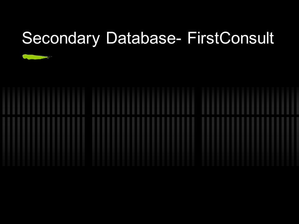 Secondary Database- FirstConsult