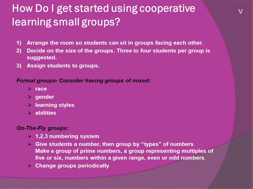 How Do I get started using cooperative learning small groups.
